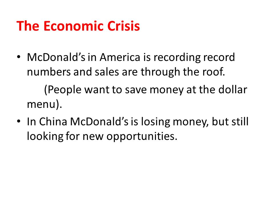 The Economic Crisis McDonald's in America is recording record numbers and sales are through the roof.
