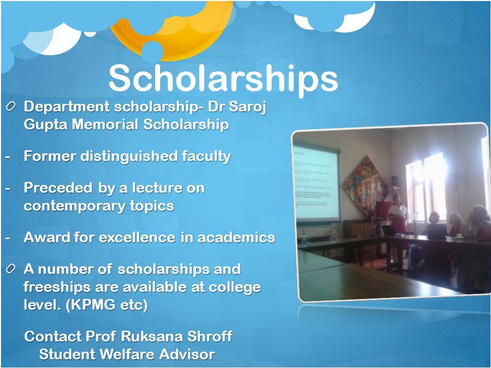 Scholarships Department scholarship- Dr Saroj Gupta Memorial Scholarship. Former distinguished faculty.