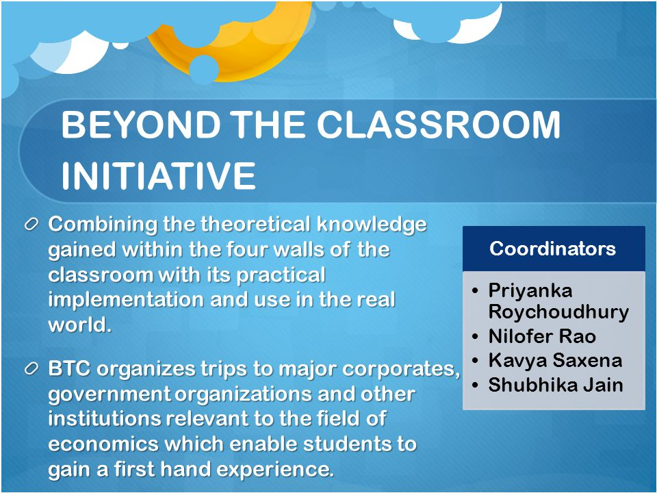 BEYOND THE CLASSROOM INITIATIVE
