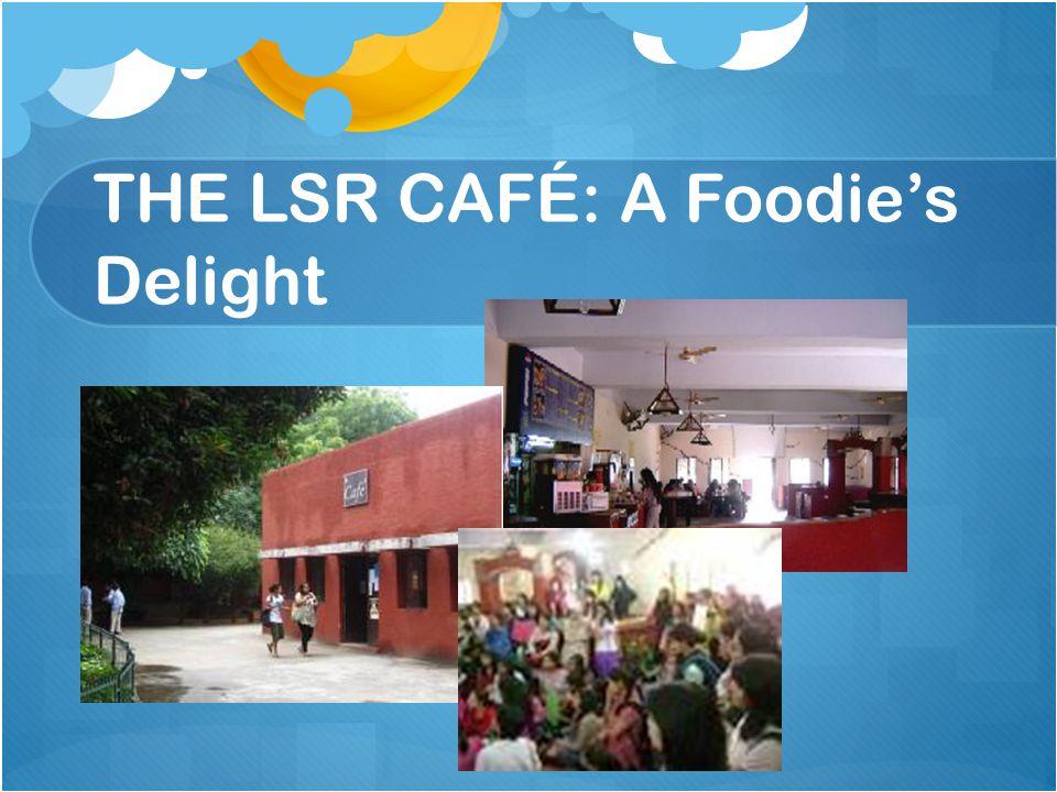 THE LSR CAFÉ: A Foodie's Delight