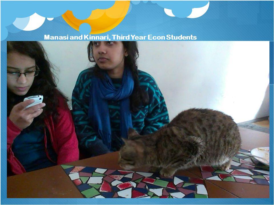Manasi and Kinnari, Third Year Econ Students