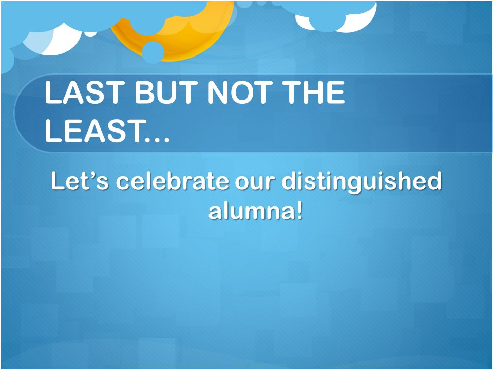Let's celebrate our distinguished alumna!