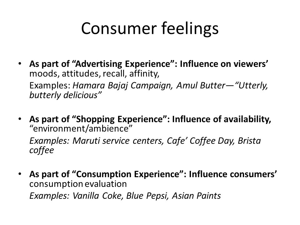 Consumer feelings As part of Advertising Experience : Influence on viewers' moods, attitudes, recall, affinity,