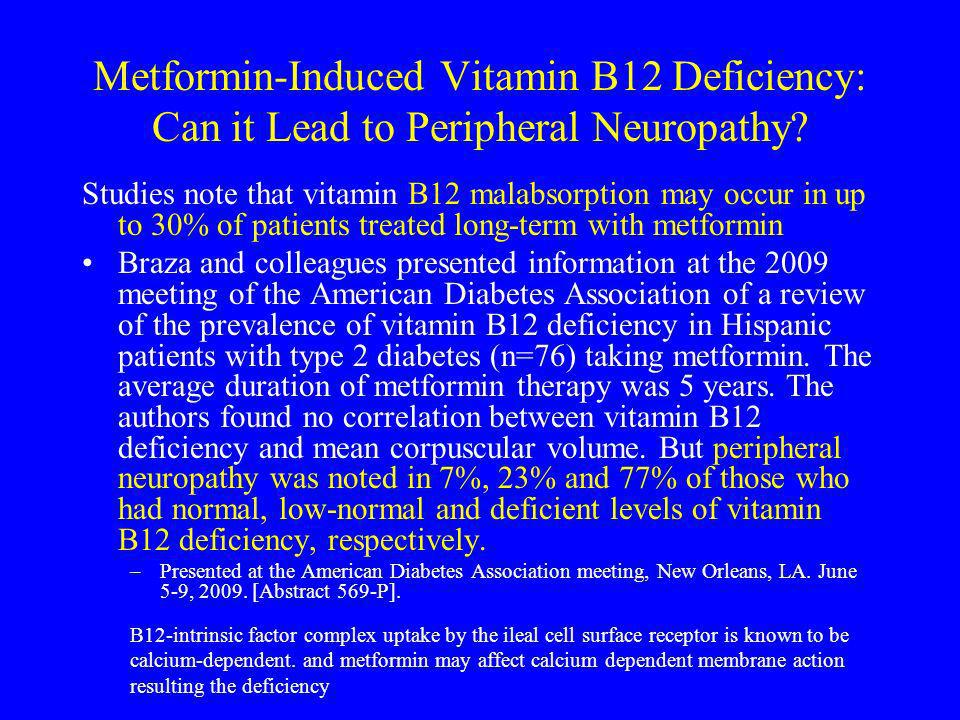 Metformin-Induced Vitamin B12 Deficiency: Can it Lead to Peripheral Neuropathy