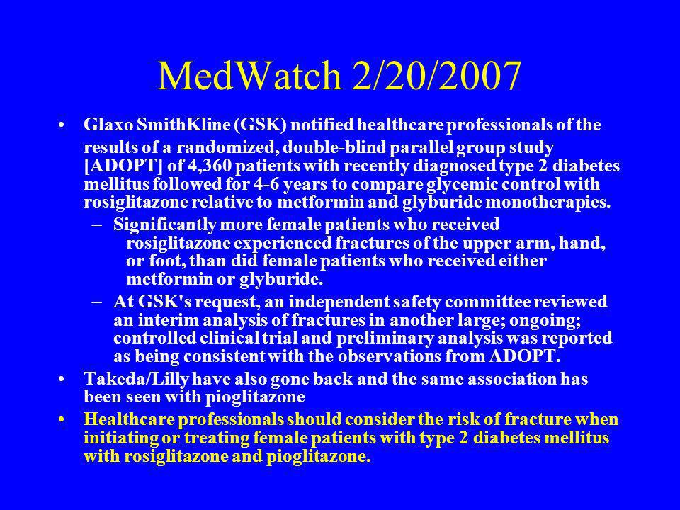 MedWatch 2/20/2007 Glaxo SmithKline (GSK) notified healthcare professionals of the.