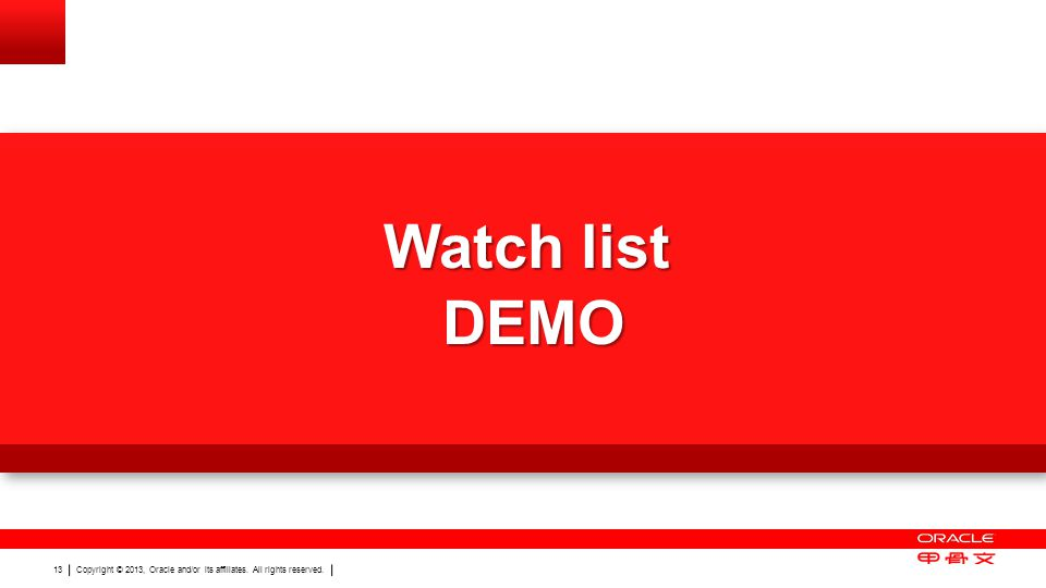 Watch list DEMO Demo of Autosuggest, UDC dropdown, Café One and One View Watchlists 13