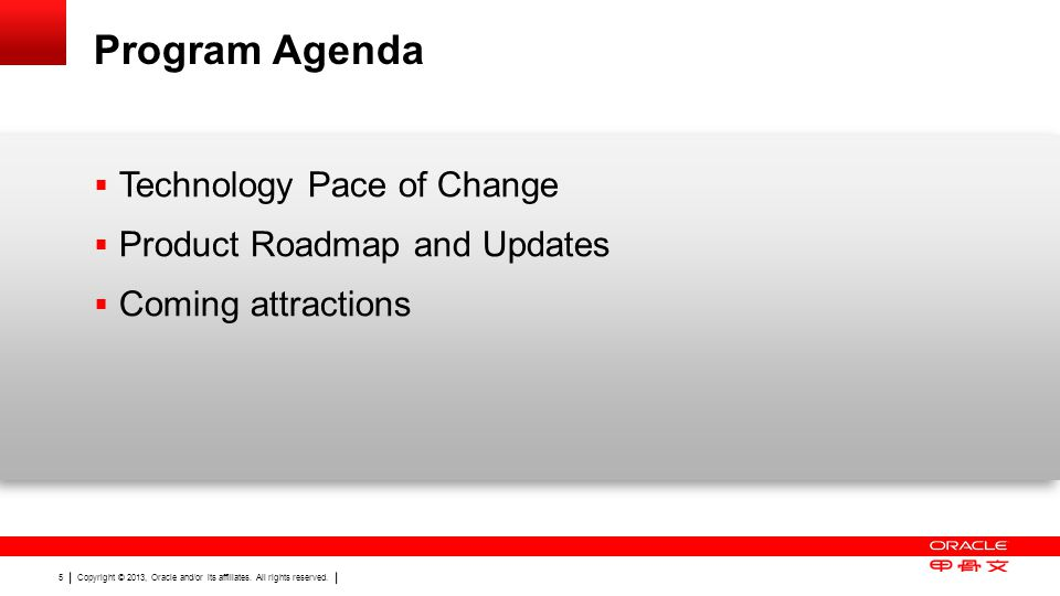 Program Agenda Technology Pace of Change Product Roadmap and Updates