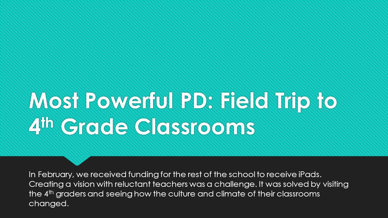 Most Powerful PD: Field Trip to 4th Grade Classrooms