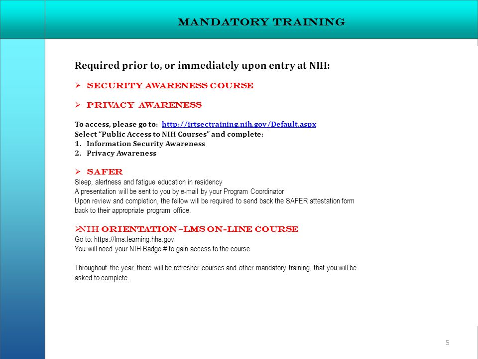 Required prior to, or immediately upon entry at NIH: