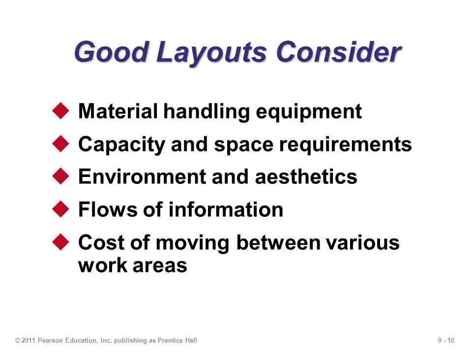 Good Layouts Consider Material handling equipment