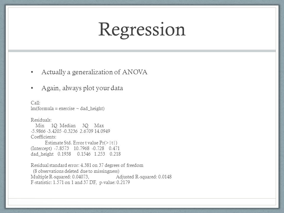 Regression Actually a generalization of ANOVA