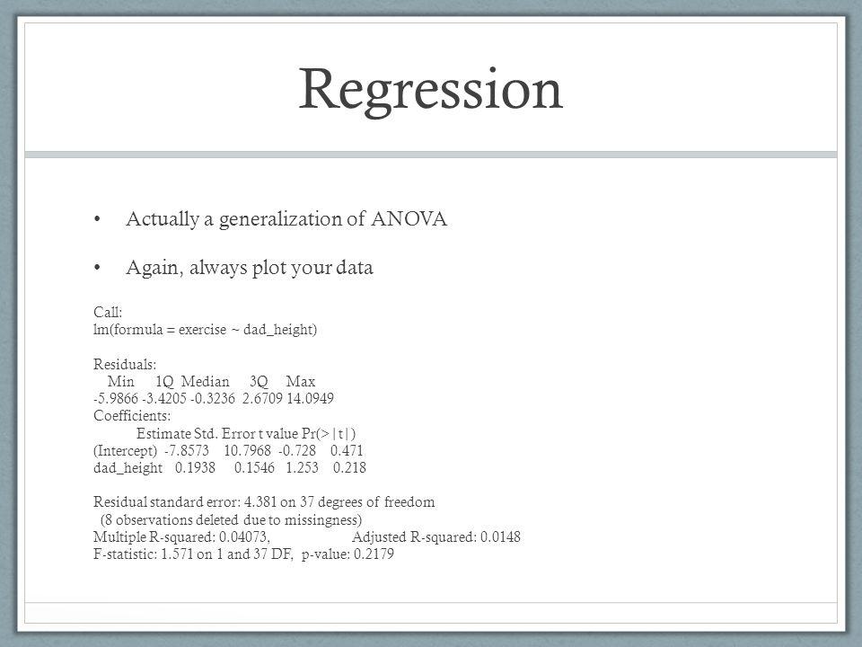 Regression Actually a generalization of ANOVA