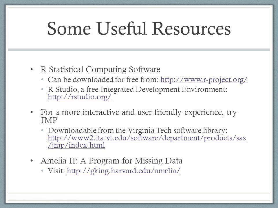 Some Useful Resources R Statistical Computing Software