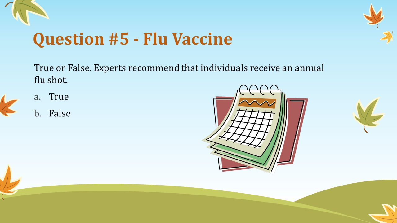 Question #5 - Flu Vaccine