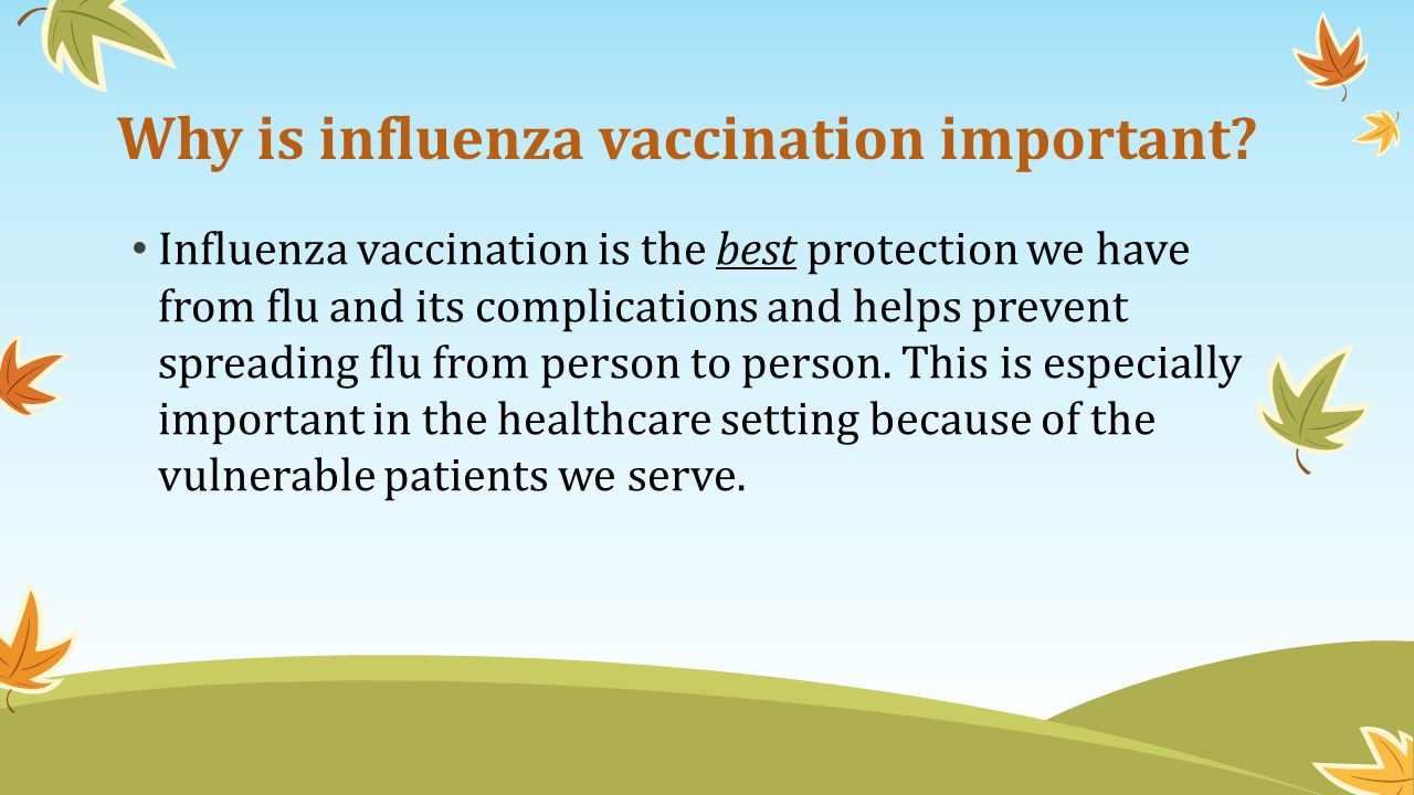 Why is influenza vaccination important