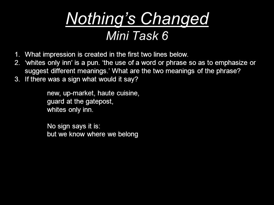Nothing's Changed Mini Task 6