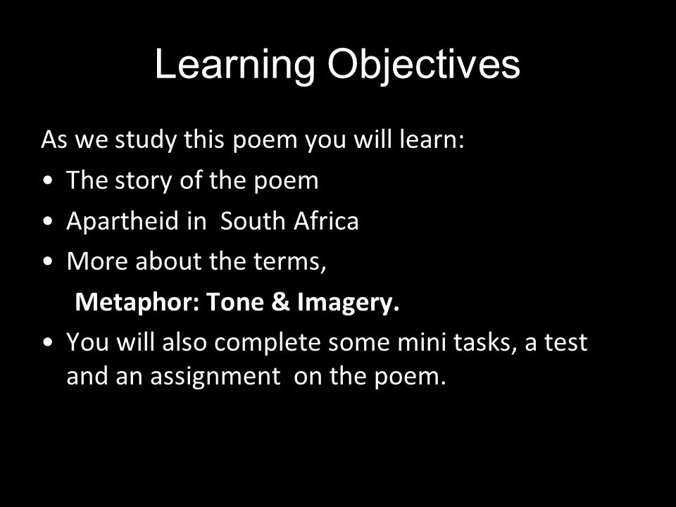 Learning Objectives As we study this poem you will learn: