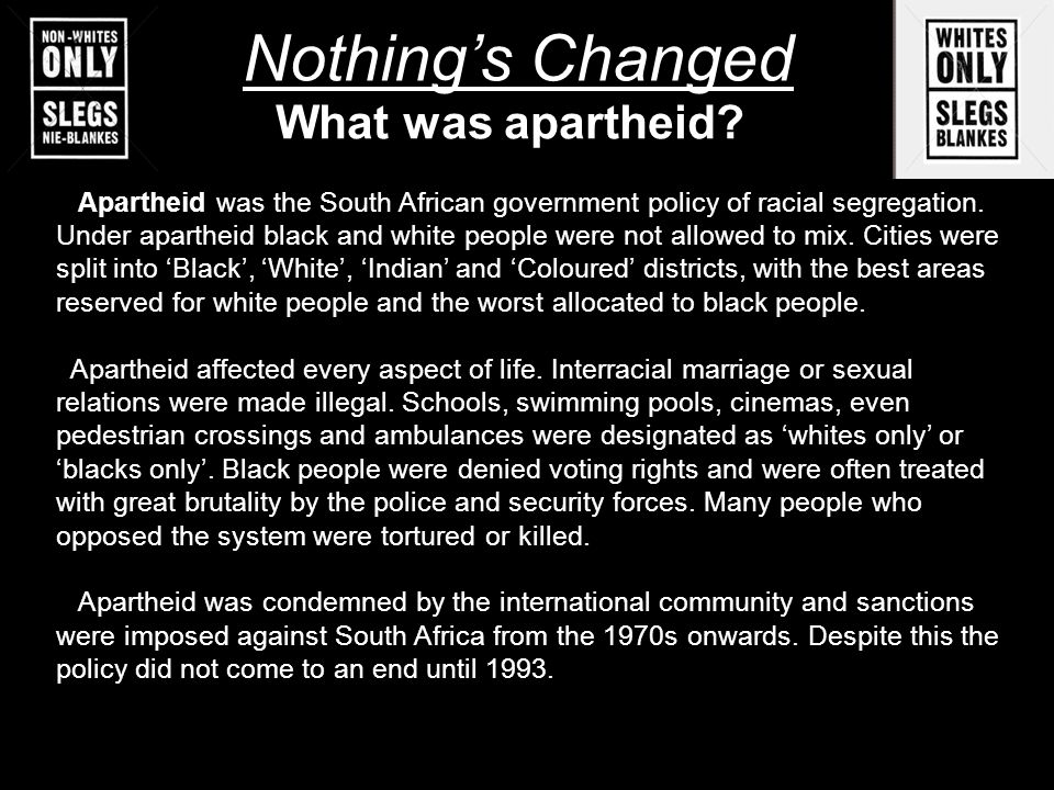 Nothing's Changed What was apartheid