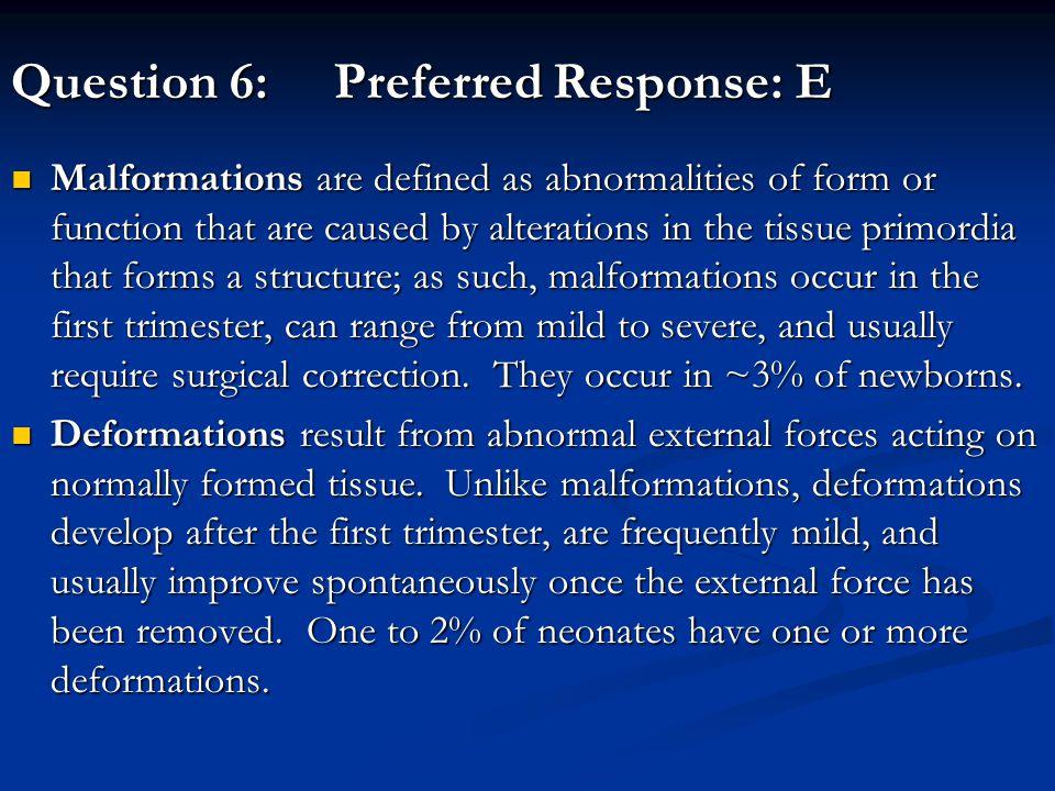 Question 6: Preferred Response: E