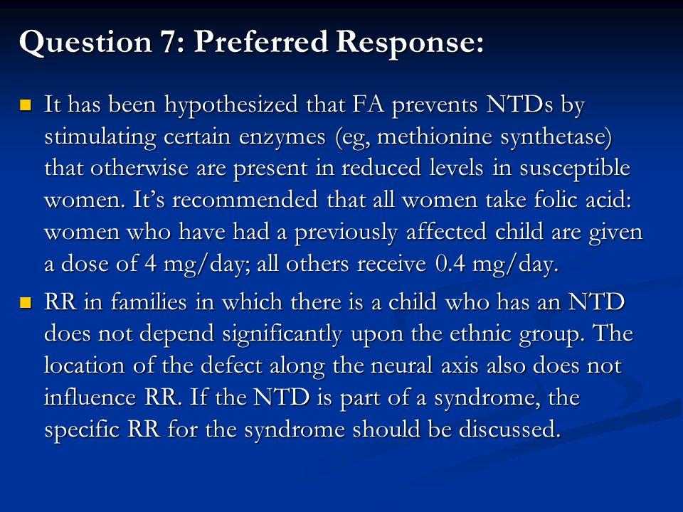 Question 7: Preferred Response: