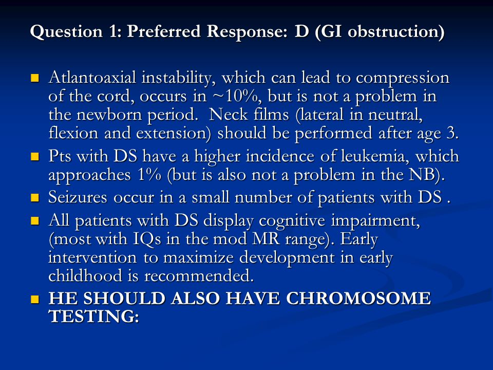 Question 1: Preferred Response: D (GI obstruction)