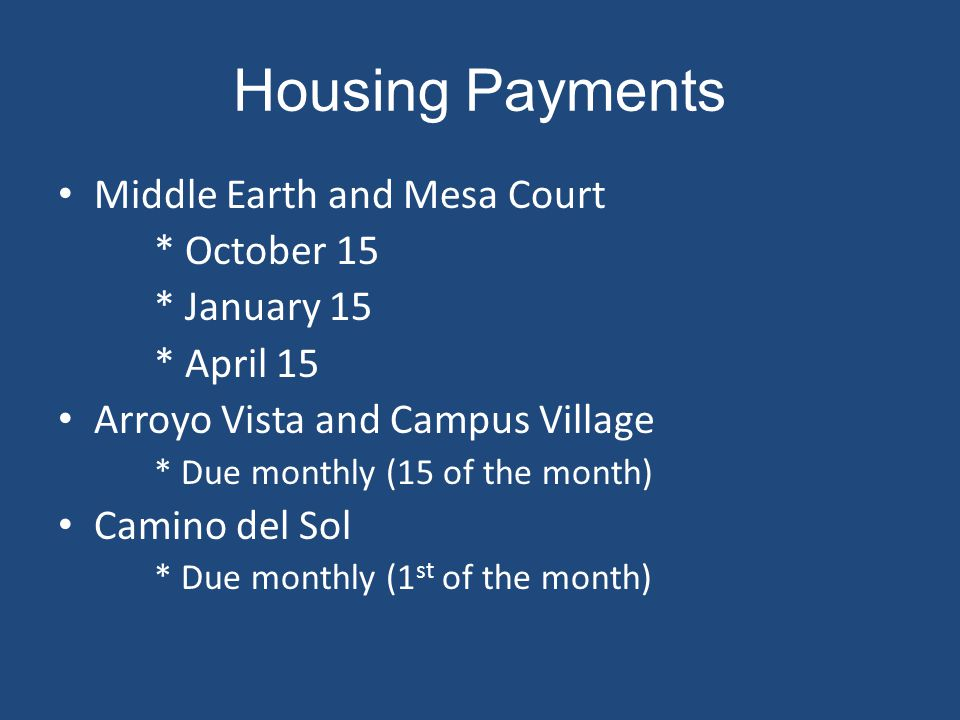 Housing Payments Middle Earth and Mesa Court * October 15 * January 15