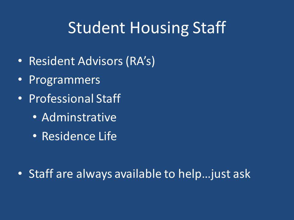 Student Housing Staff Resident Advisors (RA's) Programmers