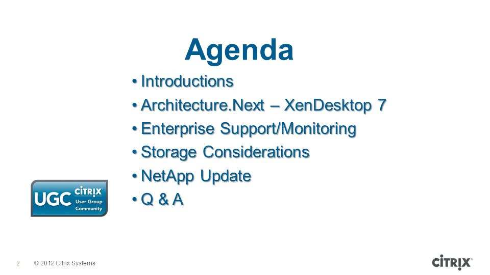 Agenda Introductions Architecture.Next – XenDesktop 7