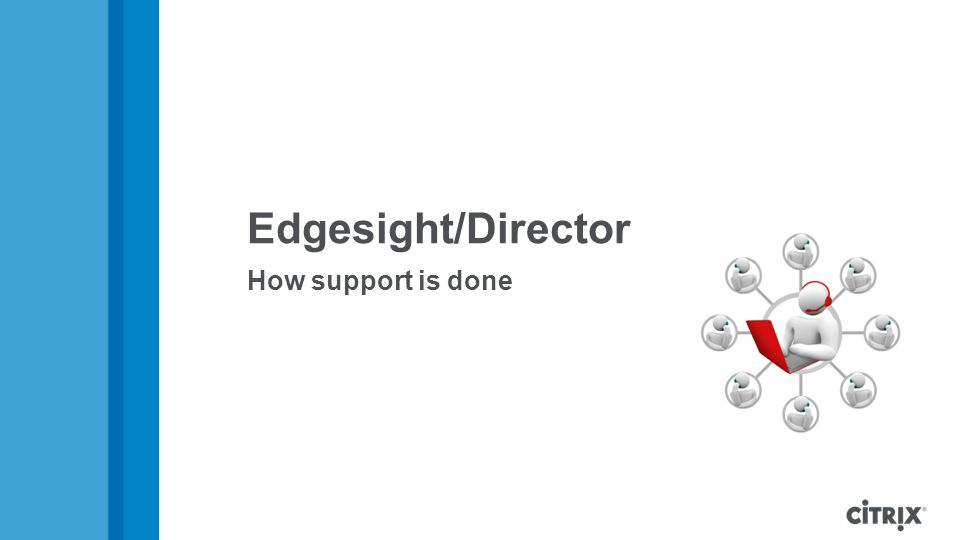 Edgesight/Director How support is done