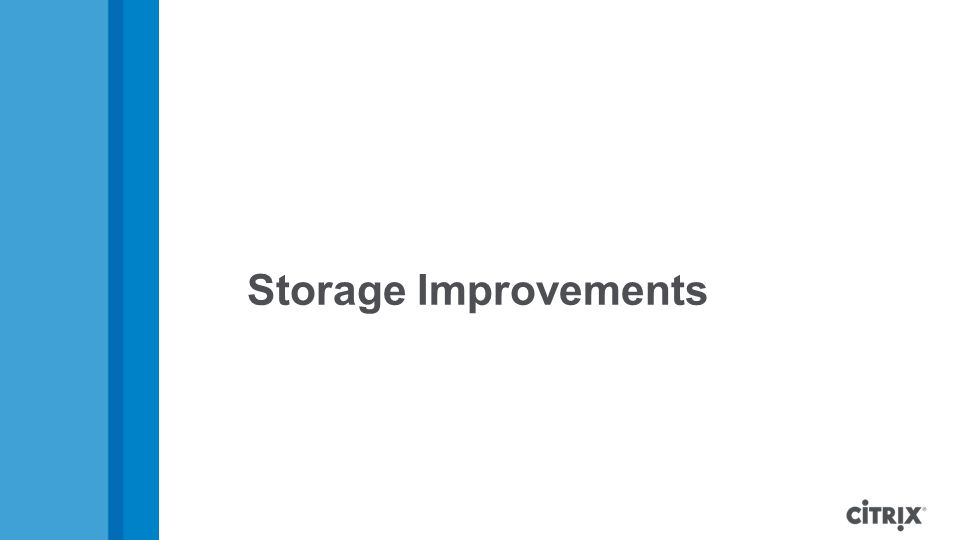 Storage Improvements