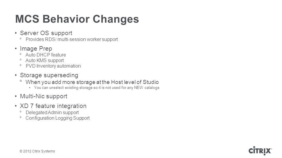 MCS Behavior Changes Server OS support Image Prep Storage superseding