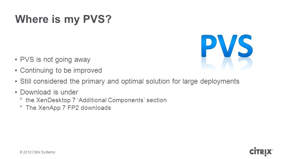 PVS Where is my PVS PVS is not going away Continuing to be improved