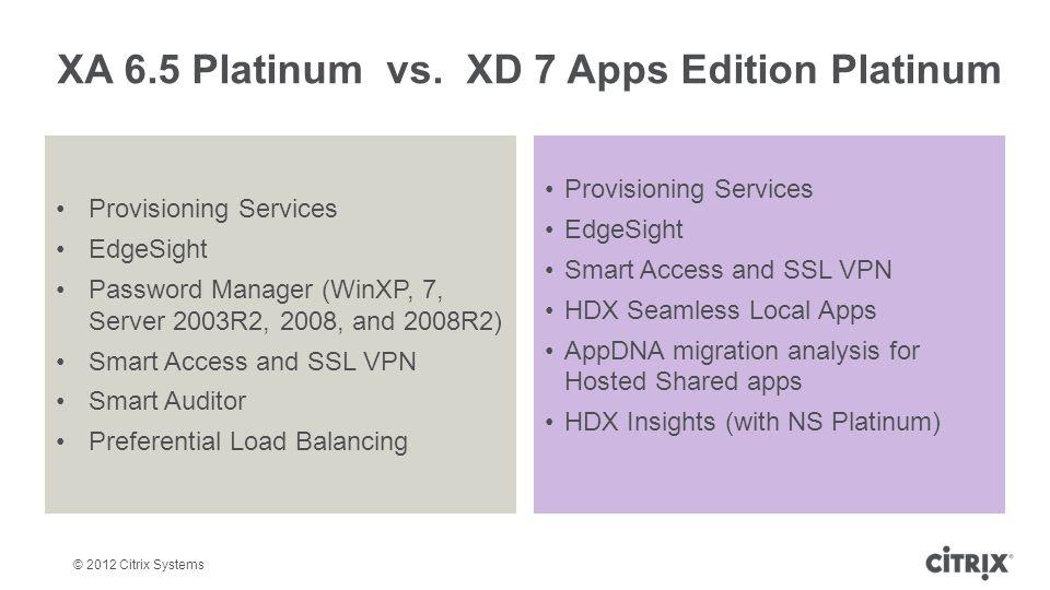 XA 6.5 Platinum vs. XD 7 Apps Edition Platinum
