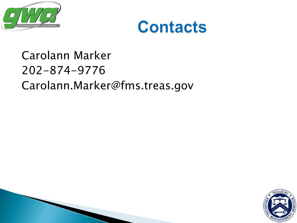Contacts Carolann Marker 202-874-9776 Carolann.Marker@fms.treas.gov