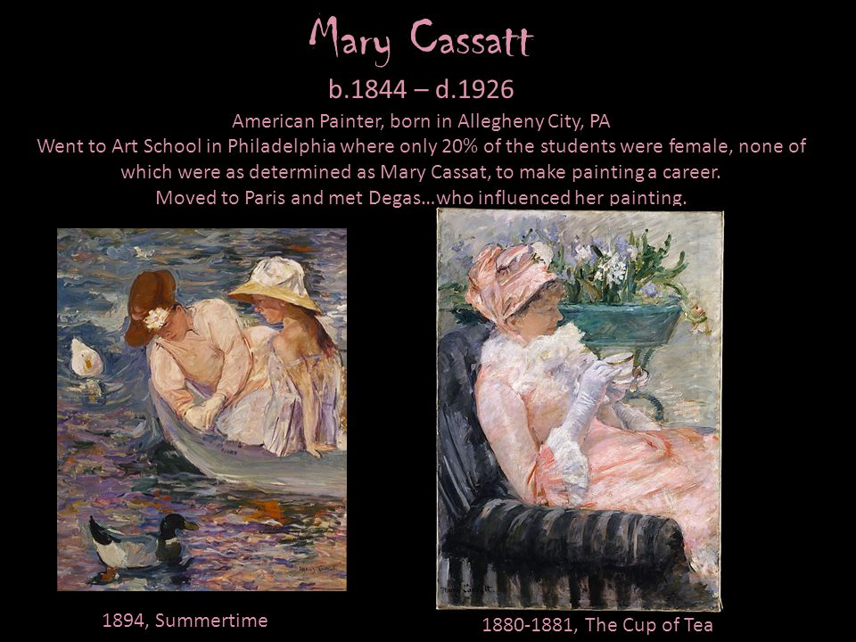 Mary Cassatt b.1844 – d American Painter, born in Allegheny City, PA.