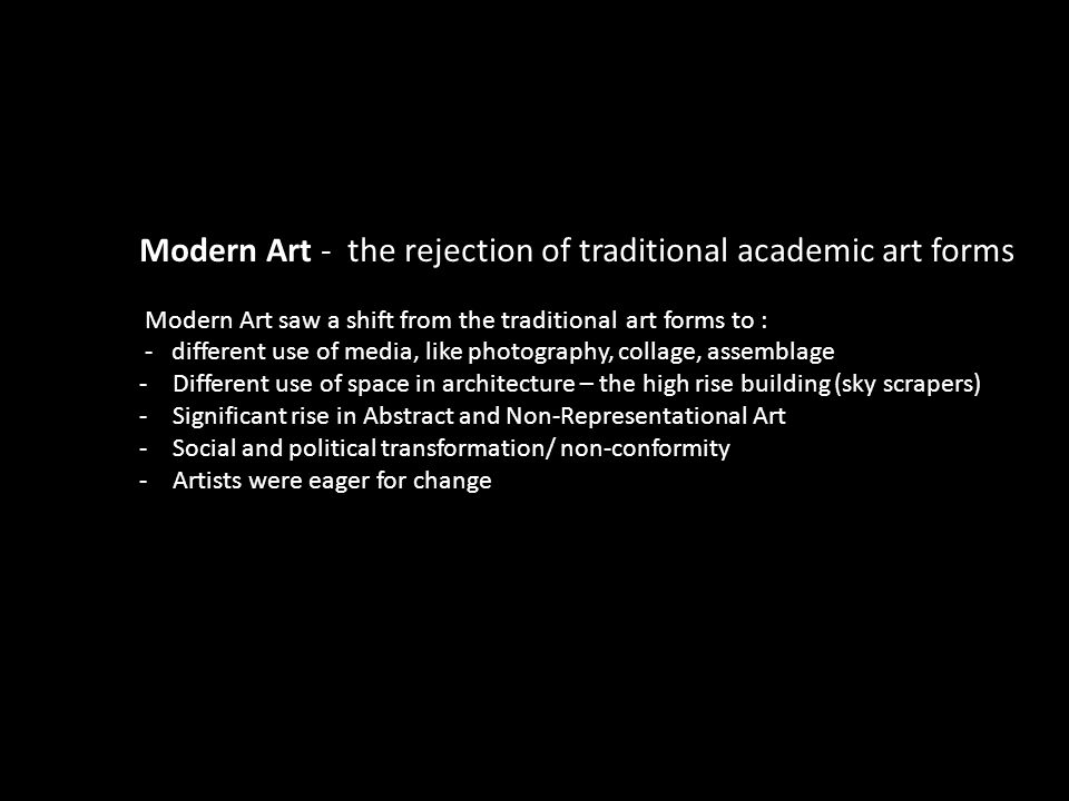 Modern Art - the rejection of traditional academic art forms