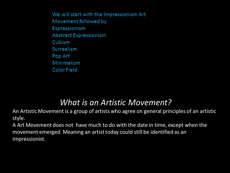 We will start with the Impressionism Art Movement followed by