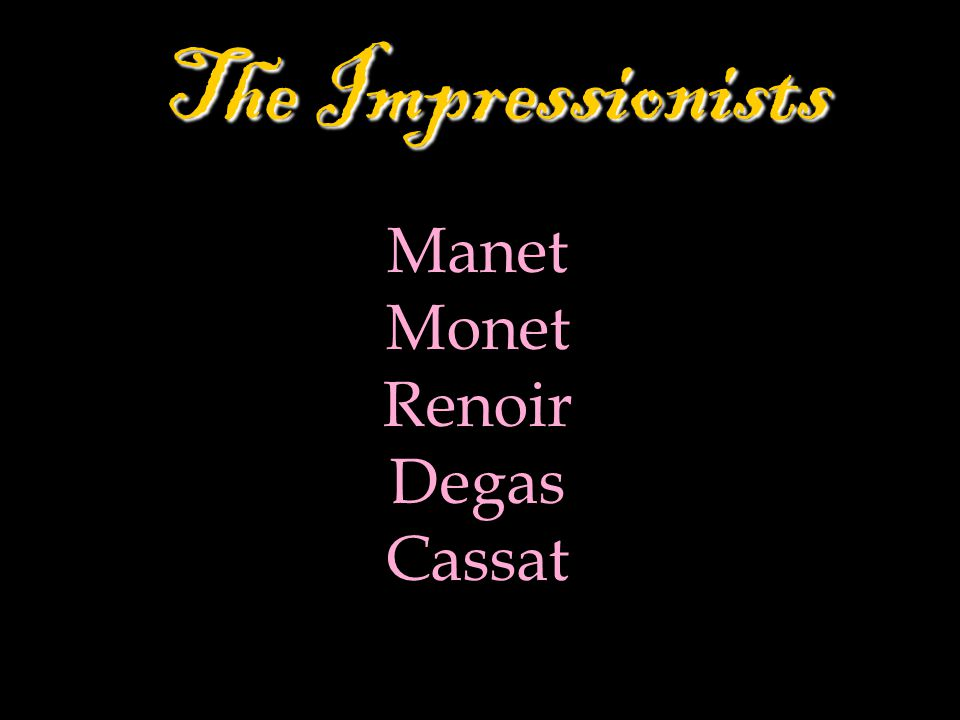 The Impressionists Manet Monet Renoir Degas Cassat