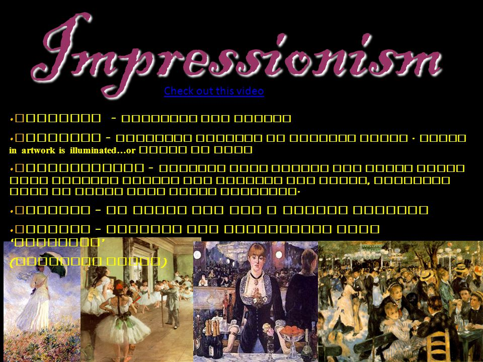 Impressionism Check out this video Everyday - subjects and events