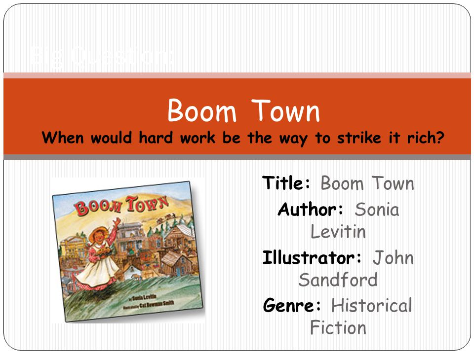 Boom Town When would hard work be the way to strike it rich