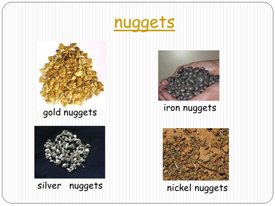 nuggets iron nuggets gold nuggets silver nuggets nickel nuggets