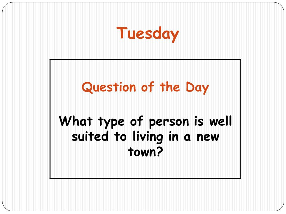 What type of person is well suited to living in a new town