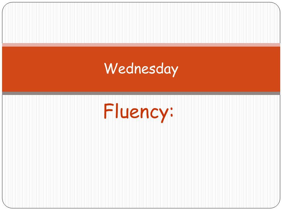 Wednesday Fluency: