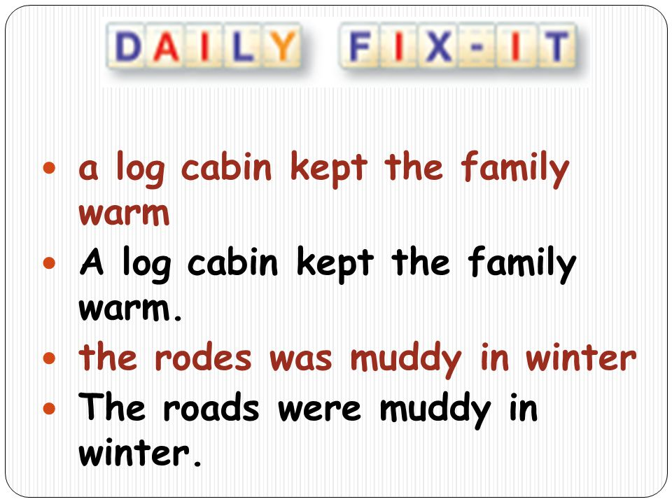 a log cabin kept the family warm