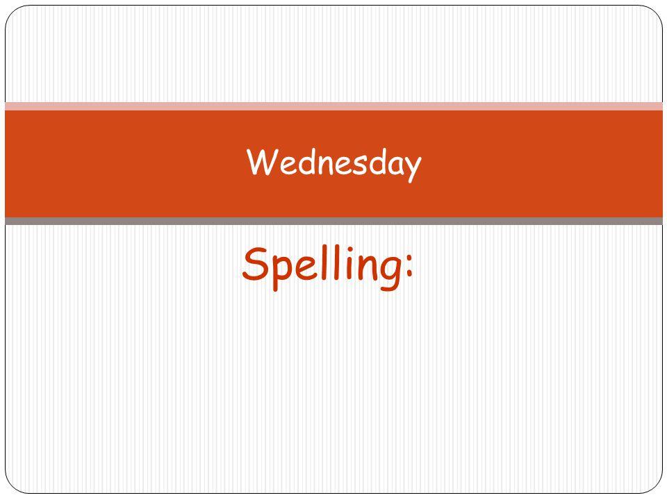 Wednesday Spelling: