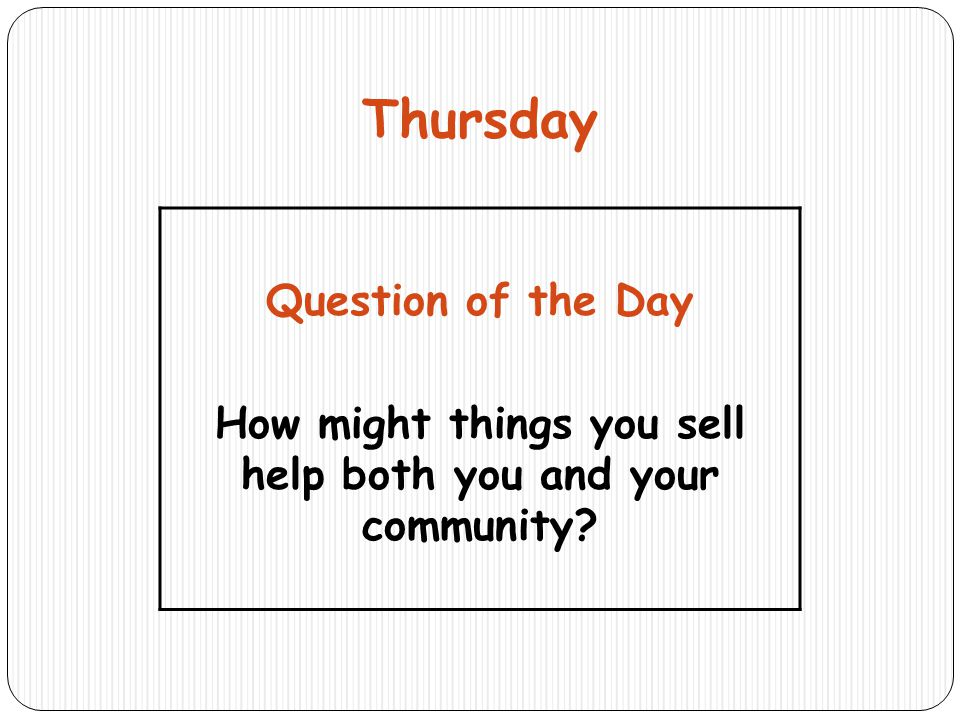 How might things you sell help both you and your community