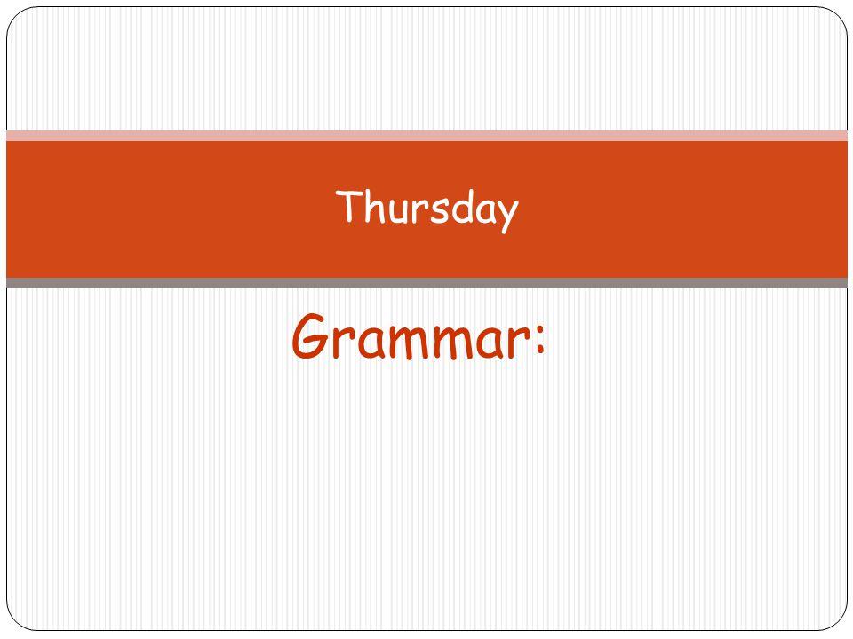 Thursday Grammar: