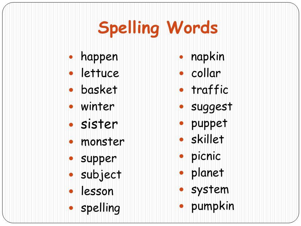 Spelling Words lettuce basket winter sister monster supper subject