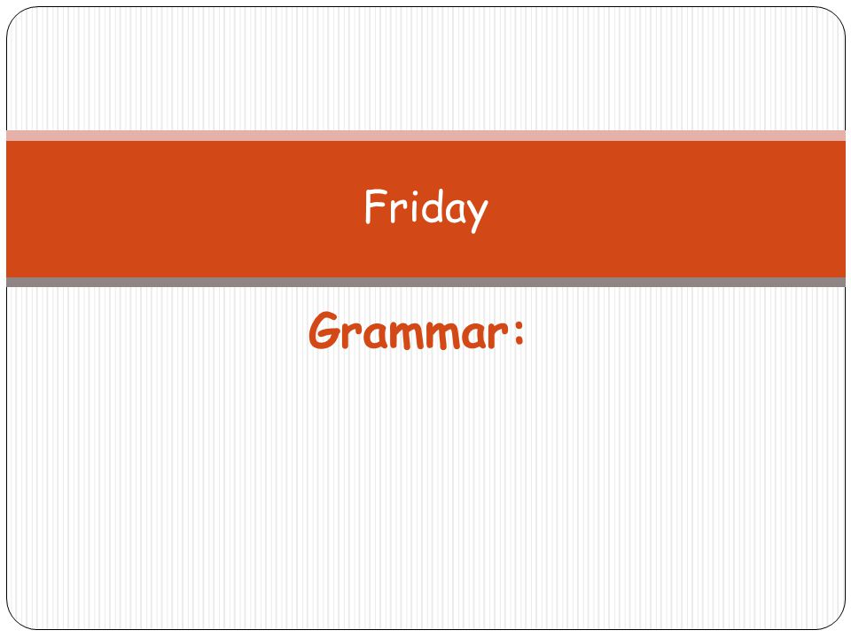 Friday Grammar: