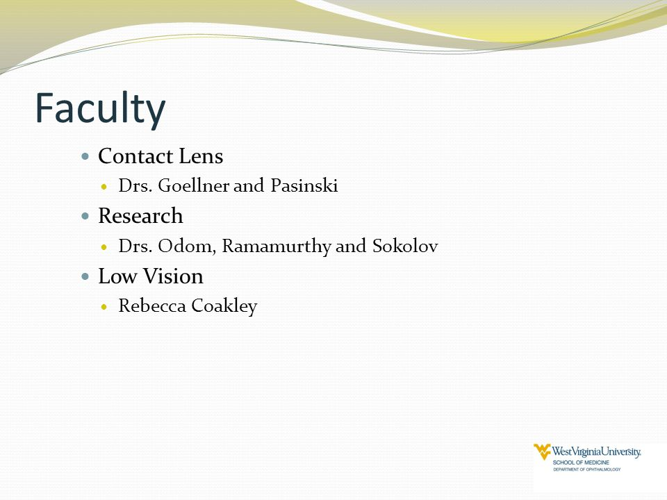 Faculty Contact Lens Research Low Vision Drs. Goellner and Pasinski